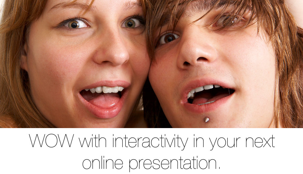 WOW with interactivity in your next online presentation