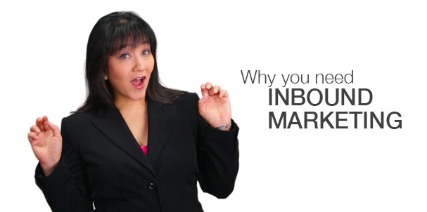 Why You Need Inbound Marketing