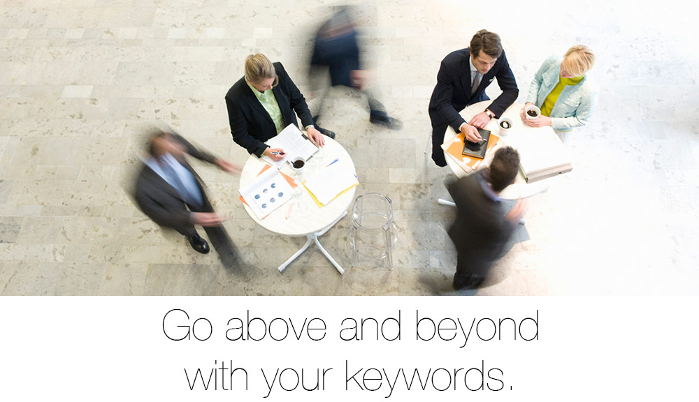 go above and beyond using your marketing keywords