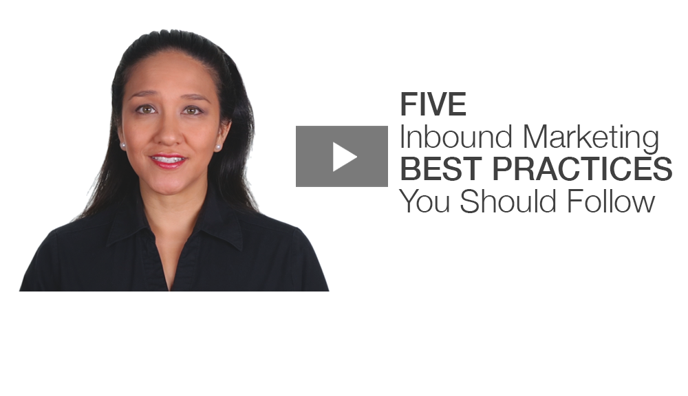 5 Inbound Marketing Best Practices You Should Follow